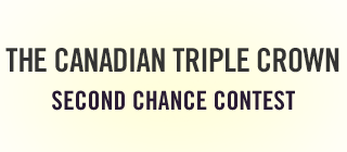 Canadian Triple Crown - SECOND CHANCE CONTEST